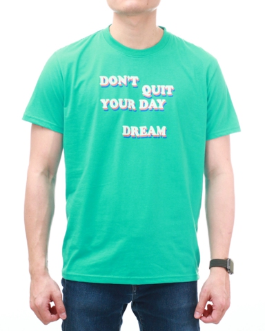 MEN DONT QUIT YOUR DAY DREAM GRAPHIC TEE IN JADE
