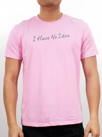 MEN I HAVE NO IDEA GRAPHIC TEE IN PINK