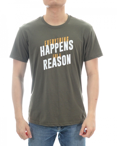MEN HAPPENS FOR A REASON GRAPHIC TEE IN ARMY GREEN